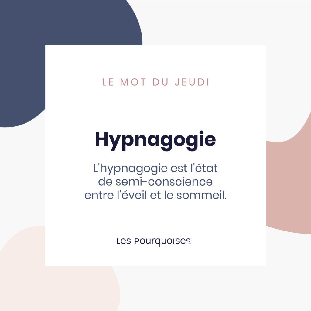 Hypnagogie - Le mot de la semaine - Un mot à découvrir chaque semaine